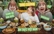 """""""Nàng mập triệu view"""" Hàn Quốc đến Việt Nam: Ăn cua hết 10 triệu, vẫn tiếc vì chưa kịp ăn bún chả"""