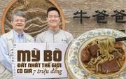 """Đài Bắc: Đắt nhưng chất, bát """"Mỳ Tổng Thống"""" có giá lên tới 7 triệu đồng"""