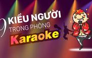 9 Loại người trong phòng Karaoke