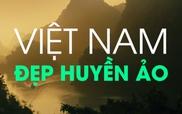"""Việt Nam đẹp huyền ảo trong trailer khủng của bom tấn """"Kong: Skull Island"""""""