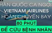 Hàn Quốc ca ngợi hành động cứu người của Vietnam Airlines