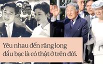 Nếu bạn không tin yêu nhau đến đầu bạc răng long là có thật, hãy đọc câu chuyện tình của nhà vua Nhật Bản Akihito