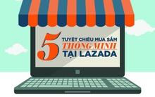5 tuyệt chiêu mua sắm thông minh trên Lazada