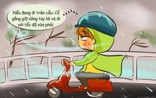 """Bạn """"buộc phải nhớ"""" những điều này nếu muốn đi ra ngoài ngày mưa bão"""