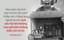 """Chuyện những đứa trẻ bị xâm hại (kỳ 1): """"Con không muốn khai vì sợ làm cha nặng tội"""""""