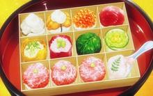 """Những món ăn trong anime ẩm thực Nhật khiến người xem """"chảy nước miếng"""""""