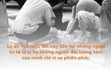 Chuyện làm phúc phải tội: Chọn vô tâm, ta sẽ không gặp nạn, nhưng lòng ta sẽ không bao giờ bình yên...