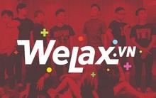 """Hãy nói một chút về WeLax, về những người trẻ ham mê """"mua vui cho thiên hạ"""""""