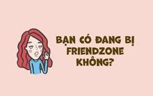 7 dấu hiệu khẳng định mối quan hệ của bạn vẫn đang là friendzone mà thôi