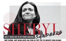 Nữ tướng Facebook Sheryl Sandberg: Mất chồng, một mình nuôi hai con và đây là cách để bà vượt qua bi kịch của đời mình!