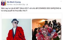 NTK Đỗ Mạnh Cường tự tin rằng nếu được tham dự Met Gala thì cũng không thua kém Rihanna?