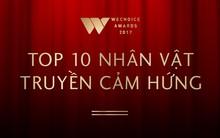 WeChoice Awards 2017: Công bố Top 10 nhân vật truyền cảm hứng của năm