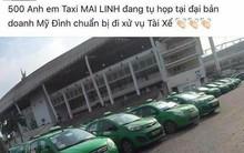 """Hãng taxi lên tiếng về thông tin """"500 anh em taxi Mai Linh đang tụ họp tại đại bản doanh Mỹ Đình chuẩn bị đi xử vụ tài xế"""""""
