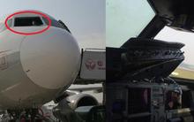 Kính chắn gió bị xé toạc trên độ cao 9700m khiến máy bay của Sichuan Airlines phải hạ cánh khẩn cấp