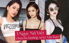 """3 nàng """"ngọc nữ"""" của showbiz Việt quyết chuyển hướng từ ngây thơ sang sexy gợi cảm"""