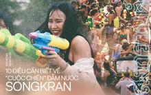 """10 sự thật không phải ai cũng biết về """"cuộc chiến"""" đẫm nước Songkran: Điều thứ 9 là lí do quan trọng làm nên sức hút của ngày lễ này!"""