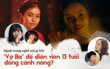 """Các nhà làm phim Việt nói gì chuyện diễn viên 13 tuổi đóng cảnh nóng """"Vợ Ba""""?"""