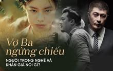 Vợ Ba ngừng chiếu tại Việt Nam, các nhà làm phim nói gì?