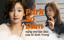 """""""Thiên tài lừa đảo"""" của Kí Sinh Trùng: Kiều nữ Park So Dam hoá ra là bạn học Kim Go Eun, từng bị rớt casting đến 17 lần"""
