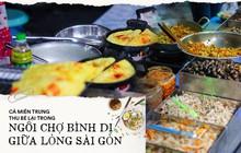 Cả miền Trung thu bé lại chỉ bằng một ngôi chợ bình dị giữa lòng Sài Gòn