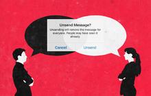 Tưởng tính năng Unsend của Facebook hay ho thế nào hóa ra chỉ thêm phiền, hiện đại lắm nhưng lỡ lời cũng đành thôi