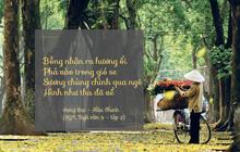Những câu thơ chứa cả một bầu trời thương nhớ trong SGK Ngữ Văn mà một khi nhắc tới ai cũng thấy hoài niệm