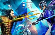 """Cả thế giới còn chưa được xem, Aquaman đã âm thầm """"vơ vét"""" hơn 2 nghìn tỉ tại Trung Quốc"""