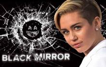 """Miley Cyrus tái xuất màn ảnh trong series Netflix đình đám """"Black Mirror"""""""