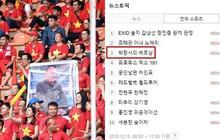 """Dân Hàn háo hức trước thềm chung kết AFF Cup, """"Việt Nam Park Hang-seo"""" lọt top 3 từ khóa được tìm kiếm nhiều nhất trên cổng thông tin Naver"""