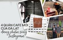 Lên Đà Lạt đón Noel, tiện thể ghé check in tại 4 quán cà phê mới toanh này!