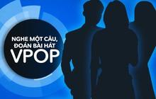 Quiz: Chỉ bằng một câu hát bất kì, bạn có nhận ra đây là hit nào của Vpop không?