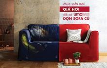 Siêu thị nội thất và trang trí UMA: trao sofa cũ mua sofa mới giá hấp dẫn