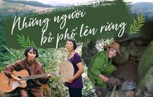 Những người bỏ phố thị, chẳng màng tiền bạc và dành phần đời còn lại để sống bình thản giữa núi rừng thiên nhiên