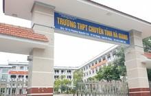 Nghi vấn điểm thi cao bất thường tại Hà Giang: Lãnh đạo trường chuyên nói gì?