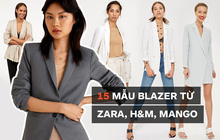 15 mẫu áo blazer của Zara, H&M... thanh lịch mà cực kỳ cá tính dành cho nàng công sở khi thời tiết đang chuyển từ hè sang thu