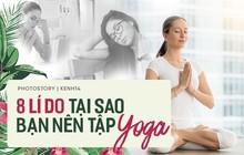 Bạn sẽ muốn tập Yoga đều đặn hơn ngay khi biết những tác dụng tuyệt vời này