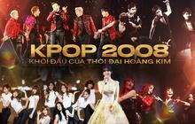 Nhìn lại năm 2008, thời điểm được coi là khởi đầu cho thời đại hoàng kim của Kpop