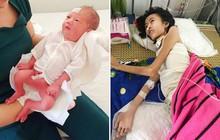 Người mẹ trẻ chỉ còn 20kg cố giành giật sự sống từng ngày để giữ con vừa sinh một bé gái nặng 1,9kg