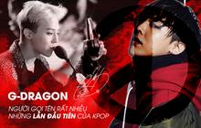 G-Dragon - Kẻ tiên phong thừa sức đối trọng với các nhóm nhạc tầm cỡ của Kpop