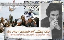 Thảm họa rơi máy bay tại Chile năm 1972: Buộc phải ăn thịt người khác để sống sót qua 72 ngày