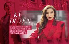 Kỳ Duyên: Chuyện Hoa hậu ăn mặc đẹp xấu thất thường đến nỗ lực chinh phục thời trang quốc tế