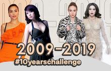 Chơi #10yearschallenge với mỹ nữ Việt: Năm này không giống năm xưa, ai rồi cũng khác đúng không cả nhà?