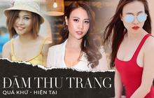 Dù rời khỏi showbiz nhưng sự thay đổi nhan sắc và phong cách của Đàm Thu Trang khiến ai cũng bất ngờ