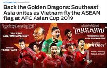 Báo Châu Á đăng poster nhiều thứ tiếng kêu gọi người hâm mộ quốc tế ủng hộ tuyển Việt Nam