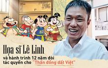 """Nhìn lại chặng đường 12 năm họa sĩ Lê Linh kiên trì đi đòi tác quyền cho """"Thần đồng đất Việt"""""""