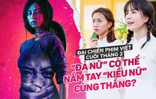 """Đại chiến phim Việt cuối tháng 2: """"Đả nữ"""" có thể nắm tay """"Kiều nữ"""" cùng thắng?"""