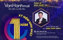 Đàm Vĩnh Hưng tham gia đêm nhạc kỷ niệm 1 năm thành lập Vạn Hạnh Mall