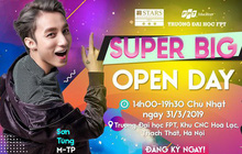 """Sơn Tùng M-TP bất ngờ góp mặt tại """"Super Big Open Day"""" ĐHFPT, hứa hẹn quy tụ 10.000 học sinh, sinh viên tham gia"""