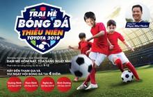 Sôi động Trại hè Bóng đá Thiếu niên Toyota 2019