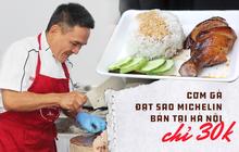 Ăn cơm gà đạt sao Michelin 30k ngay tại Hà Nội, chủ quán tiết lộ sẽ mở tại Việt Nam